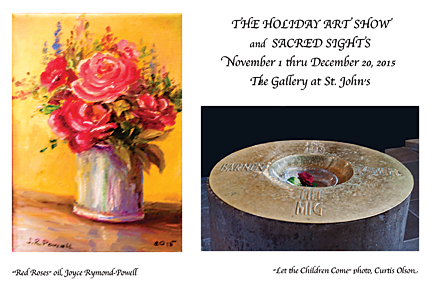 HOLIDAY ART SHOW 2015 and SACRED SIGHTS